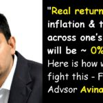 Fee-only advisor Avinash Luthria warns real investment returns will be zero!