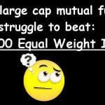 Will large cap mutual funds struggle to beat Nifty 100 Equal Weight Index?