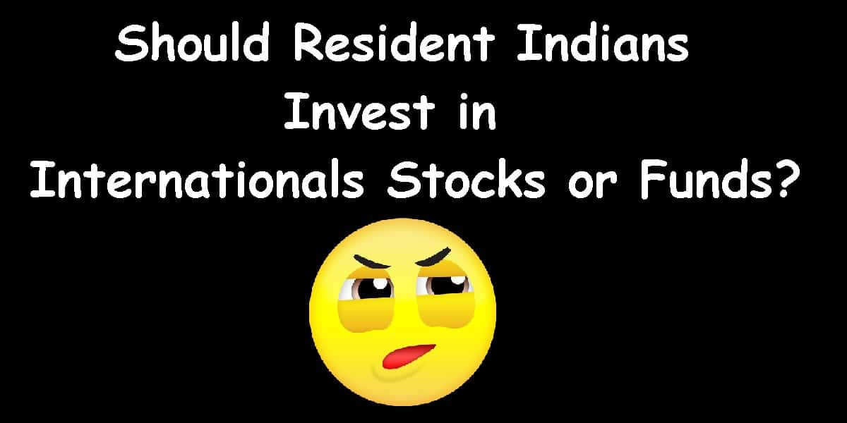 Should Resident Indians Invest in Internationals stocks or funds?