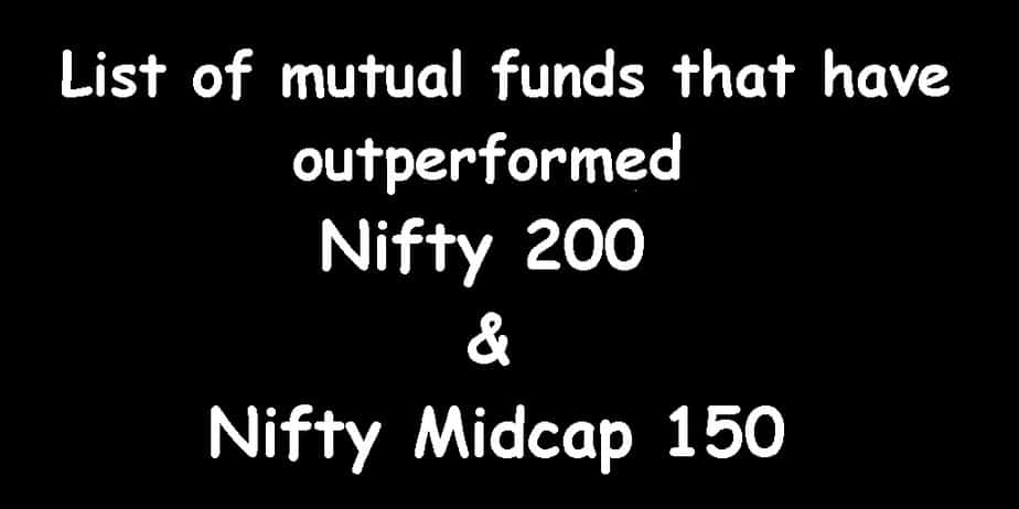 List of funds that have outperformed Nifty 200 & Nifty Midcap 150 Total Return Indices
