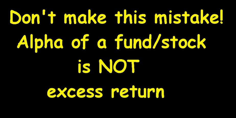 Don't make this mistake! Alpha of a fund/stock is NOT excess return above market!