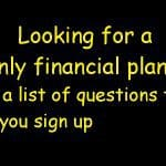 Looking for a fee-only financial planner? Here is a list of questions to ask before you sign up
