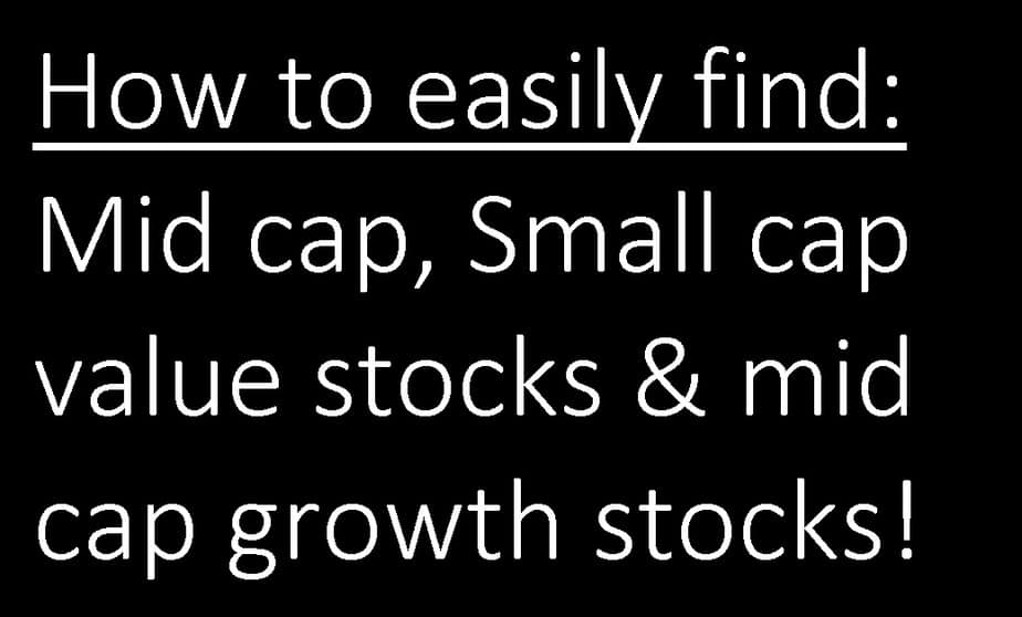 Mid cap, Small cap value stocks & mid cap growth stocks: How to find easily