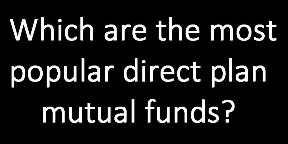 Which are the most popular direct plan mutual funds?