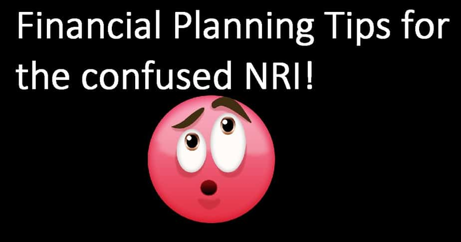 Financial Planning Tips for NRIs Unsure of returning to India