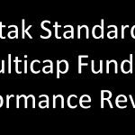 Kotak Standard Multicap Fund Review: Too much AUM, too soon?