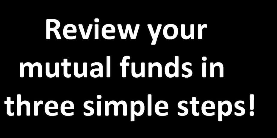 Three simple steps to review your mutual funds