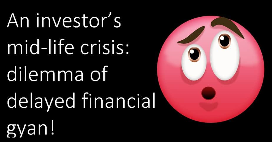 An investor's mid-life crisis: the dilemma of delayed financial gyan