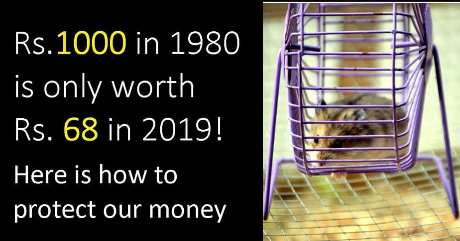Rs.1000 in 1980 is only worth Rs. 68 in 2019! Here is how to our protect money
