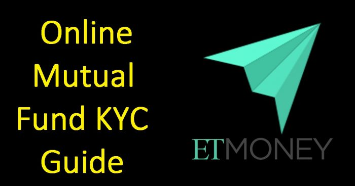How to do Online KYC via ETMoney to start investing in Mutual Funds