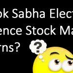 Do Lok Sabha Elections Influence Stock Market Returns?