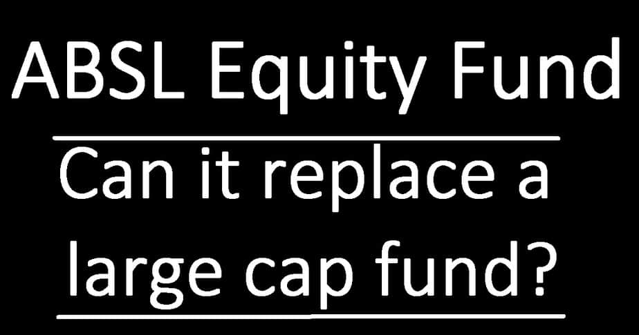 Aditya Birla Sun Life Equity Fund Review: Can it replace a large cap fund?
