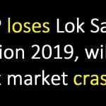 If BJP loses Lok Sabha Election 2019, will the stock market crash?