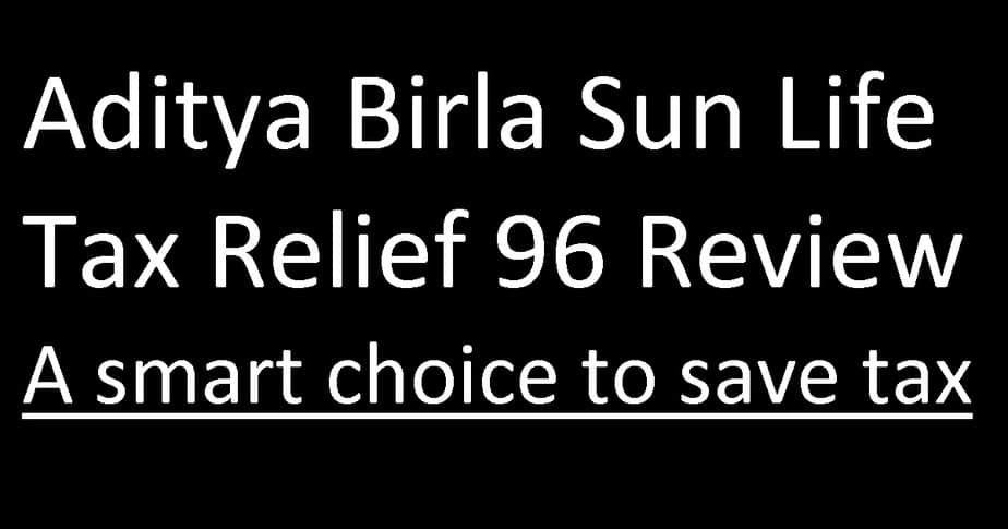 Aditya Birla Sun Life Tax Relief 96 Fund Review A smart choice to save tax