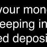Is your money sleeping in fixed deposits because you are undecided?