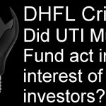 DHFL Crisis: Did UTI Mutual Fund act in the interest of investors?