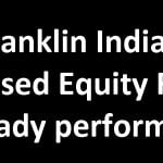 Franklin India Focused Equity Fund Review: A steady multi cap performer