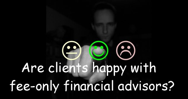 Are clients happy with fee-only financial advisors