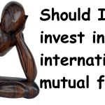 International mutual funds: Should I invest in them?