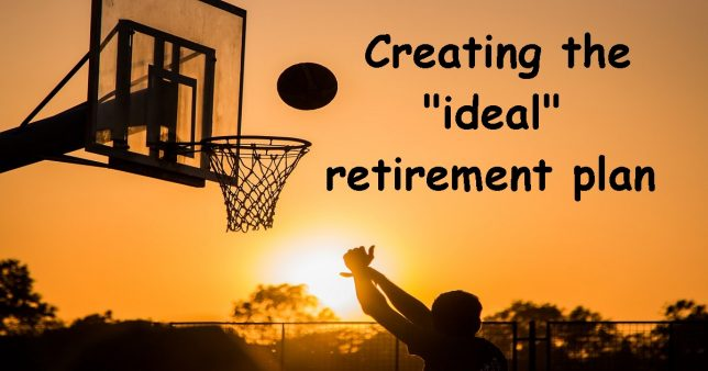 Creating the ideal retirement plan