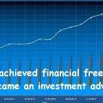How I achieved financial freedom and became an Investment Advisor!